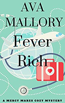 Fever Rich: A Mercy Mares Cozy Mystery Book Three by [Mallory, Ava]