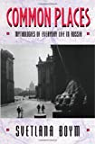 Common Places : Mythologies of Everyday Life in Russia, Boym, Svetlana, 0674146263