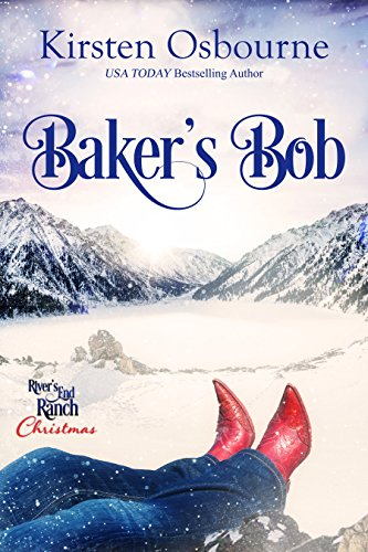 Baker's Bob (River's End Ranch Book 16)