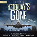 Yesterday's Gone, Season Four Audiobook by David Wright, Sean Platt Narrated by Johnny Heller, Cassandra Campbell, Khristine Hvam, R. C. Bray, Ray Chase, Brian Holsopple, Tamara Marston