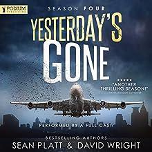 Yesterday's Gone, Season Four Audiobook by David Wright, Sean Platt Narrated by Johnny Heller, Cassandra Campbell, Khristine Hvam, R. C. Bray, Ray Chase, Brian Holsopple, Tamara Marston