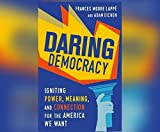 Kyпить Daring Democracy: Igniting Power, Meaning, and Connection for the America We Want на Amazon.com