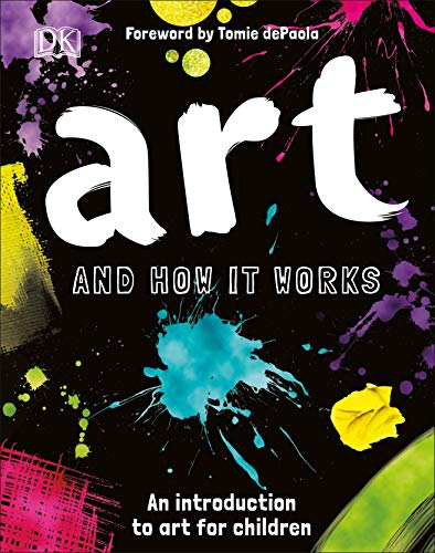Art and How it Works: An Introduction to Art for Children (Visual Art For Children)