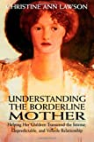Understanding the Borderline Mother, Christine Ann Lawson, 0765703319