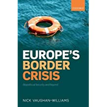 Europe's Border Crisis: Biopolitical Security and Beyond