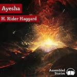 She Who Must Be Obeyed: Ayesha | Henry Rider Haggard