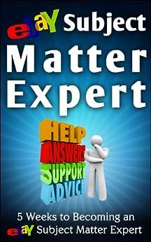 eBay Subject Matter Expert: 5 Weeks to Becoming an eBay Subject Matter