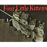 Four Little Kittens (Our Version of the Antique Original)
