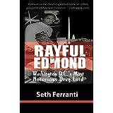 Rayful Edmond: Washington D.C.'s Most Notorious Drug Lord
