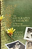 The Geography of Memory, Jeanne Murray Walker, 1455544981