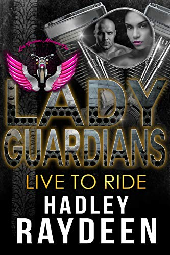 Lady Guardians: Live to Ride (Arlington Series Book - Arlington Series