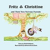 Fritz and Christine and Their Very Nervous Parents, Matt Matthews, 0982753004