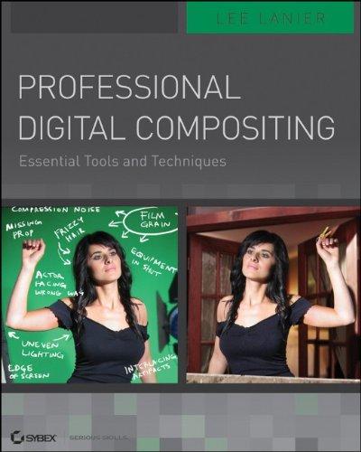 Professional Digital Compositing: Essential Tools and Techniques