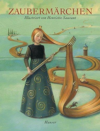 Zaubermärchen: Illustriert von Henriette Sauvant