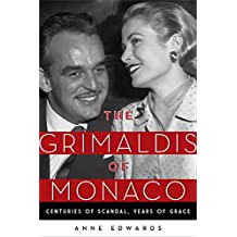 The Grimaldis of Monaco: Centuries of Scandal, Years of Grace