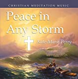Christian Meditation -Peace Through Any Storm (Instrumental, Gorgeous, Relaxing)