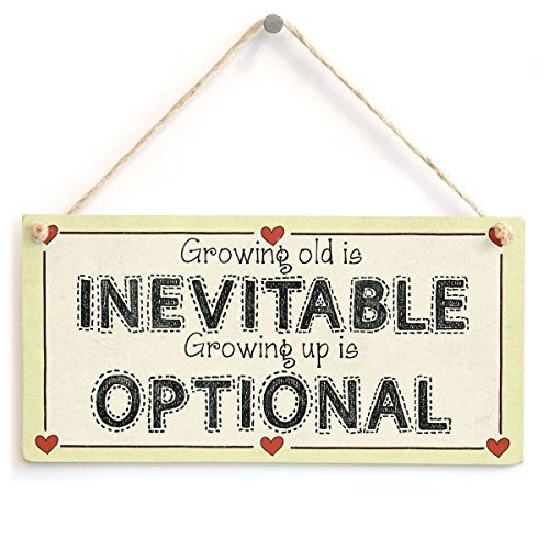 Home Decor Plaque Sign Growing Old Is Inevitable Growing Up