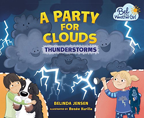 A Party for Clouds: Thunderstorms (Bel the Weather Girl) - Meteorologists Rock
