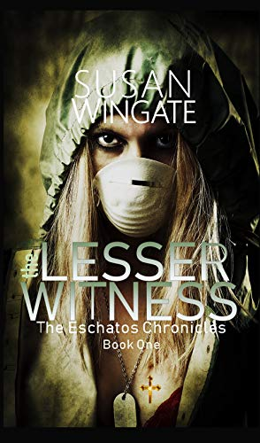 The Lesser Witness (Young Adult Apocalyptic Thriller): Book One of The Eschatos Chronicles