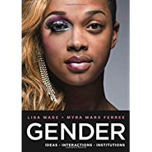 Gender: Ideas, Interactions, Institutions
