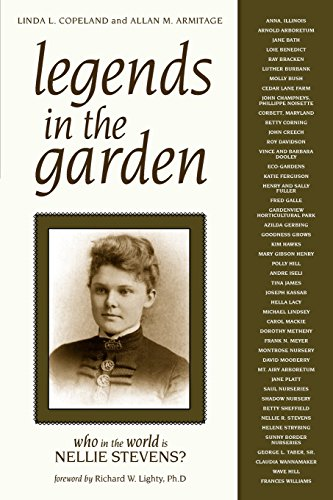 Legends in the Garden: Who in the World is Nellie Stevens?