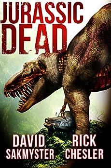 Jurassic Dead by [Chesler, Rick, Sakmyster, David]