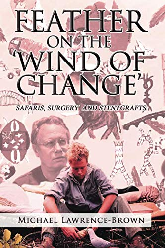 Feather On The 'Wind Of Change' Safaris, Surgery And Stentgrafts