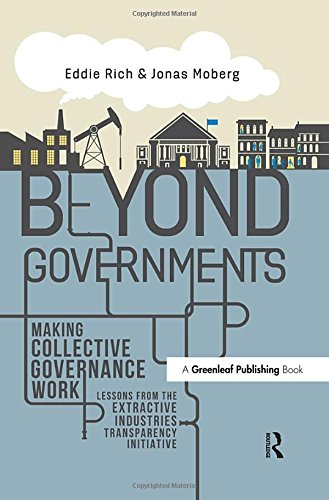 Beyond Governments: Making Collective Governance Work - Lessons from the Extractive Industries Transparency Initiative