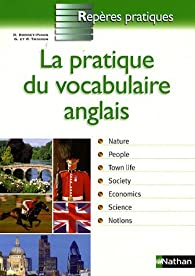 La pratique du vocabulaire anglais par Daniel Bonnet-Piron