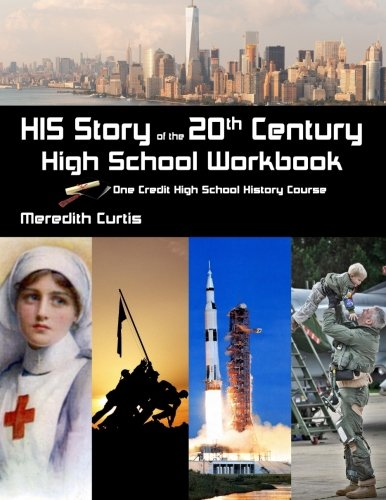 HIS Story of the 20th Century High School Workbook: One Credit High School History Course