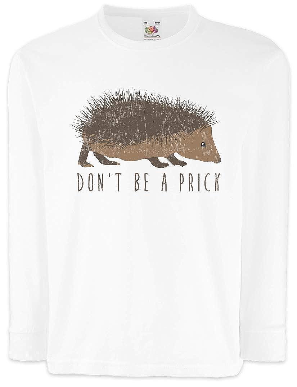 Urban Backwoods Dont Be A Prick Bambini e Ragazzi Ragazze Maglia a Manica Lunga T-Shirt