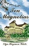 img - for Ten Magnolias book / textbook / text book