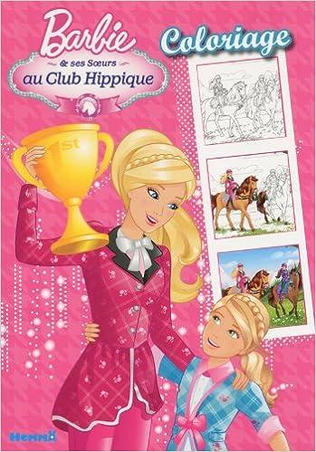 Barbie Et Ses Soeurs Au Club Hippique Coloriage Amazonfr
