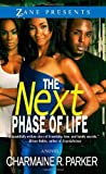 img - for The Next Phase of Life: A Novel (Zane Presents) by Charmaine R. Parker (2013-07-30) book / textbook / text book