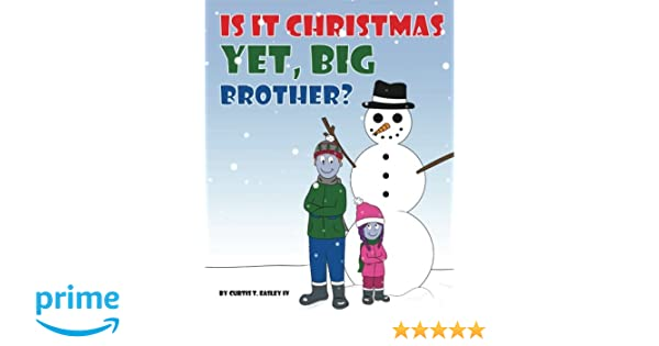 is it christmas yet big brother curtis t easley iv 9781533052209 amazoncom books
