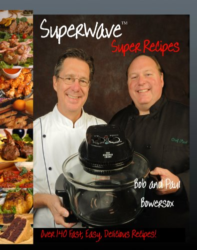 SuperWave Super Recipes (The Sharper Image Super Wave Halogen Oven)