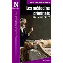 Les médecins criminels: Dr Petiot et Cie (Contes cruels et véridiques t. 1) (French Edition)