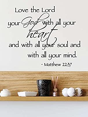 (23x19) Love the Lord your God with all your heart with all your soul with all your mind Matthew 22:37. Vinyl Wall Decal Decor Quotes Sayings Inspirational wall Art