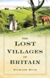 The Lost Villages of Britain, Richard Muir, 0750950390