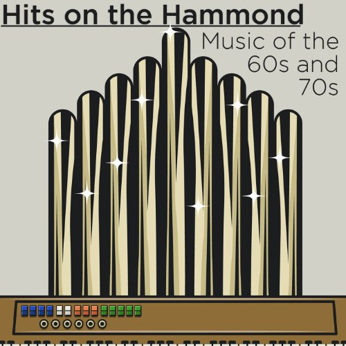 - Hits On the Hammond: Music of the 60's and 70's