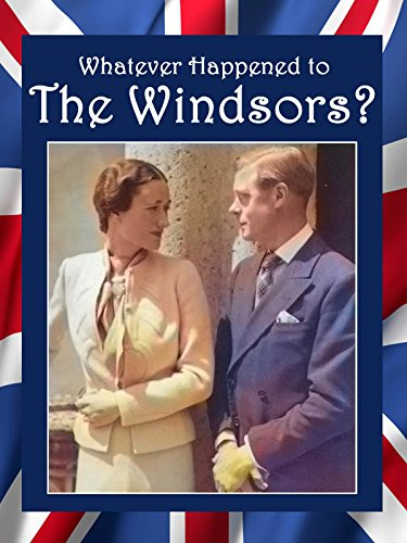 Whatever Happened to the Windsors? King Edward VIII And Wallis Simpson]()