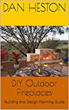outdoor fireplace designs DIY Outdoor Fireplaces and Kitchens: Building and Design Planning Guide