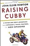 Raising Cubby, John Elder Robison, 0307884848