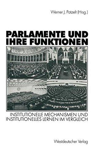 Parlamente und Ihre Funktionen: Institutionelle Mechanismen und Institutionelles Lernen im Vergleich
