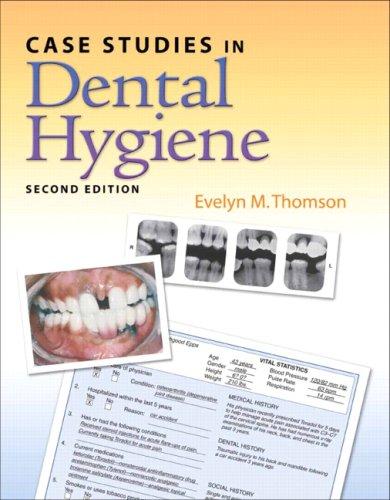 Case Studies in Dental Hygiene (2nd Edition) (Case Studies In Dental Hygiene 3rd Edition)