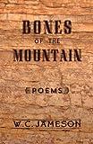 Bones of the Mountain, Jameson W.c., 096308299X