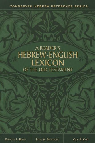 A Reader's Hebrew-English Lexicon of the Old Testament (Zondervan Hebrew Reference Series) (A Readers Hebrew)