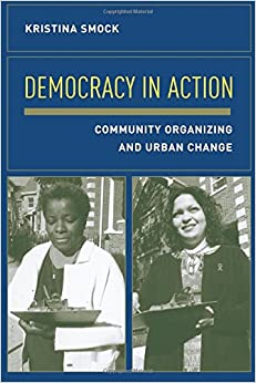 Book Democracy in Action: Community Organizing and Urban Change