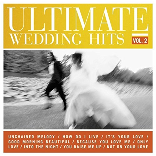 Ultimate Wedding Hits, Vol 2.