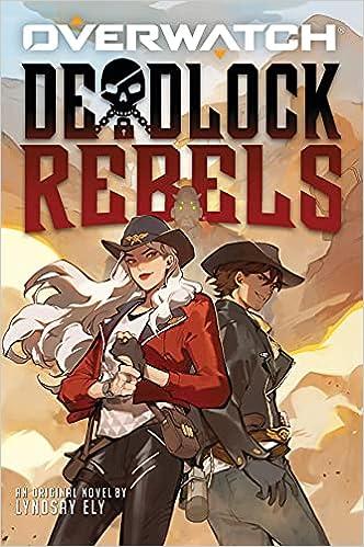22. Deadlock Rebels: An AFK Book (Overwatch)